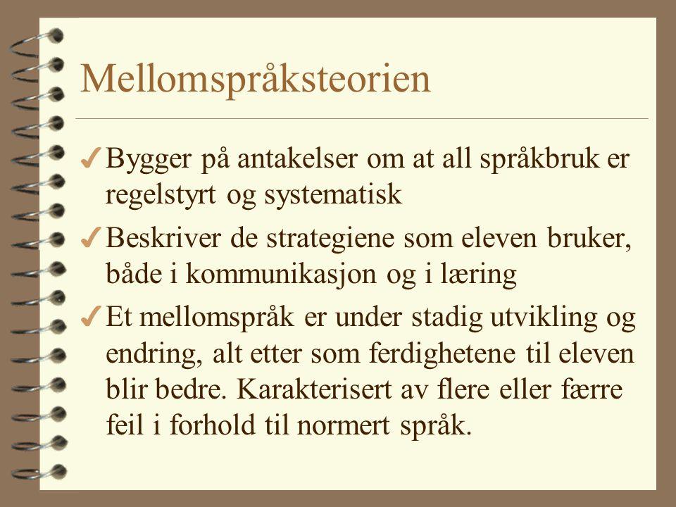MorsmålMålspråk Mellomspråk Målspråksnært mellomspråk m1m2m3 (Førstespråk) (Andrespråk) Andrespråkslæring