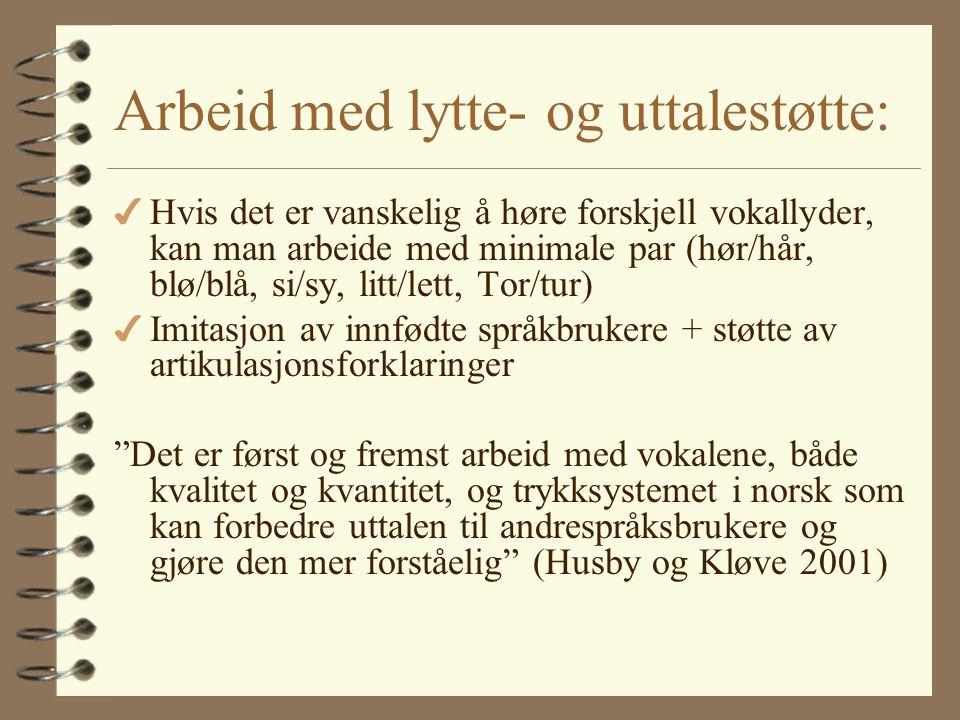 Er lydsystemet vanskelig? 4 Fonemer er språkspesifikke 4 Norsk har mange fremre, rundede vokaler 4 Fonemer kan eksistere, men mangle i ulike posisjone