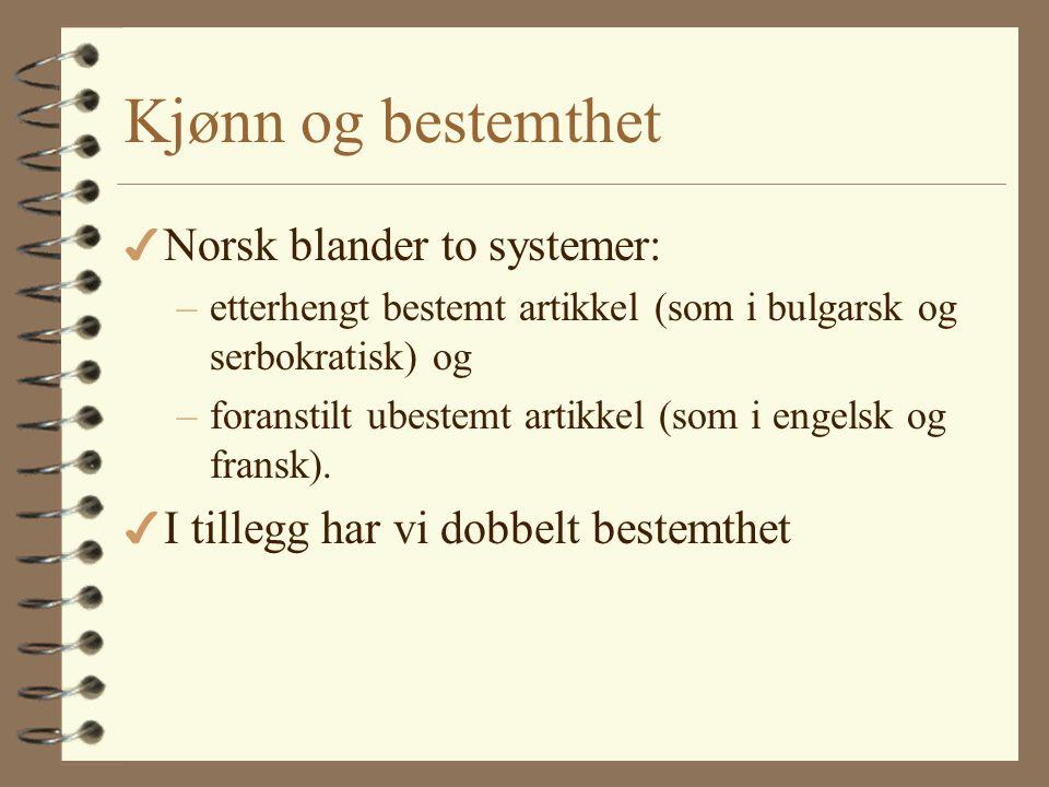 Morfologi 4 Norsk har relativ enkel substantiv- og verbbøying 4 Kjønn er alltid vanskelig 4 Innfløkt artikkelsystem 4 Innfløkt preposisjonsystem
