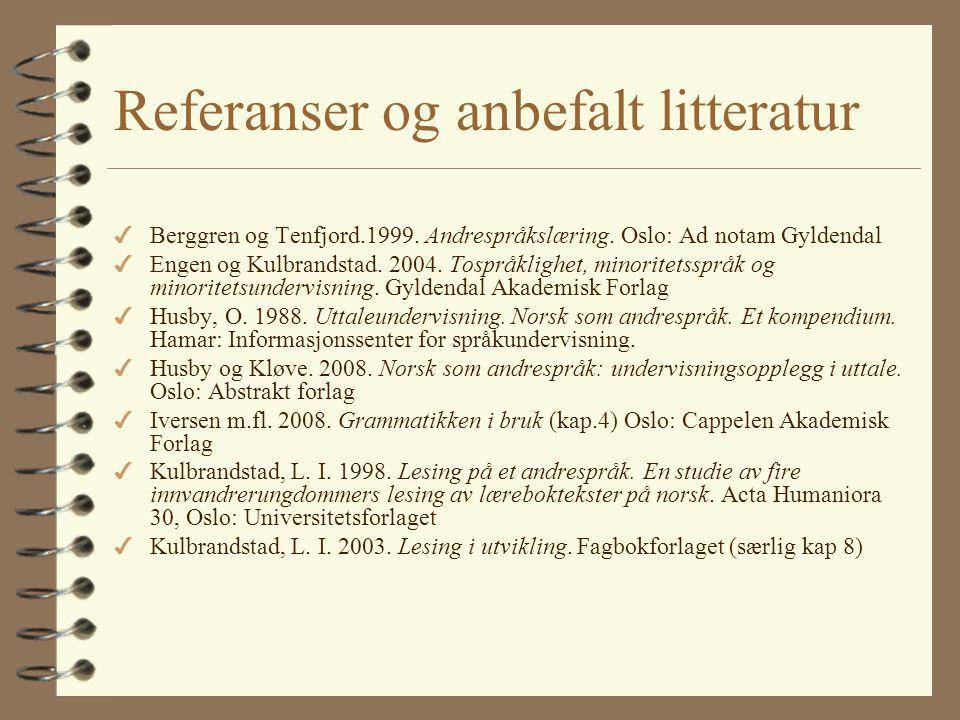 "4 ""Flerkulturell opplæring"" http://www.skolenettet.no/moduler/Module_F rontPage.aspx?id=18640&epslanguage=NO 4 NOA-nett: http://noa.cappelendamm.no/"