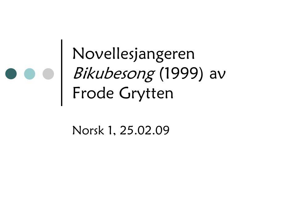 Novellesjangeren Bikubesong (1999) av Frode Grytten Norsk 1, 25.02.09