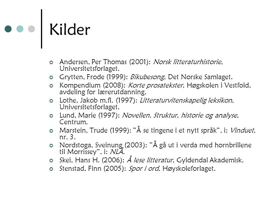 Kilder Andersen, Per Thomas (2001): Norsk litteraturhistorie, Universitetsforlaget. Grytten, Frode (1999): Bikubesong, Det Norske Samlaget. Kompendium