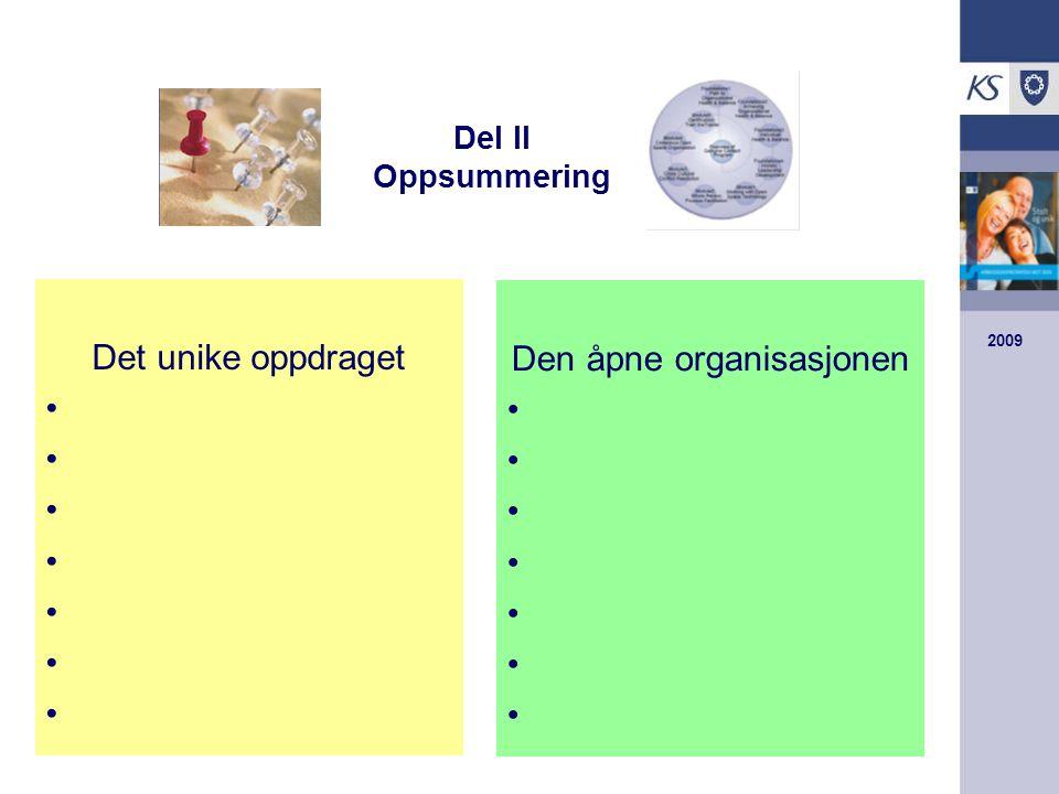 2009 Del II Oppsummering Det unike oppdraget Den åpne organisasjonen