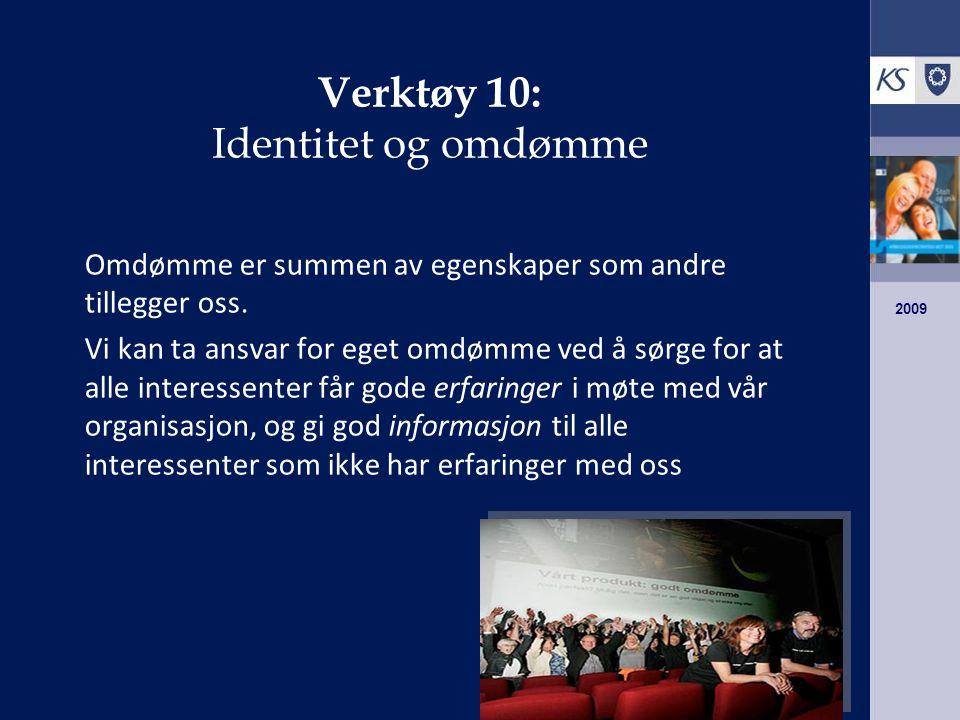 2009 Verktøy 10: Identitet og omdømme Omdømme er summen av egenskaper som andre tillegger oss.