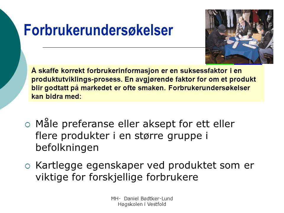 MH- Daniel Bødtker-Lund Høgskolen i Vestfold Å skaffe korrekt forbrukerinformasjon er en suksessfaktor i en produktutviklings-prosess. En avgjørende f