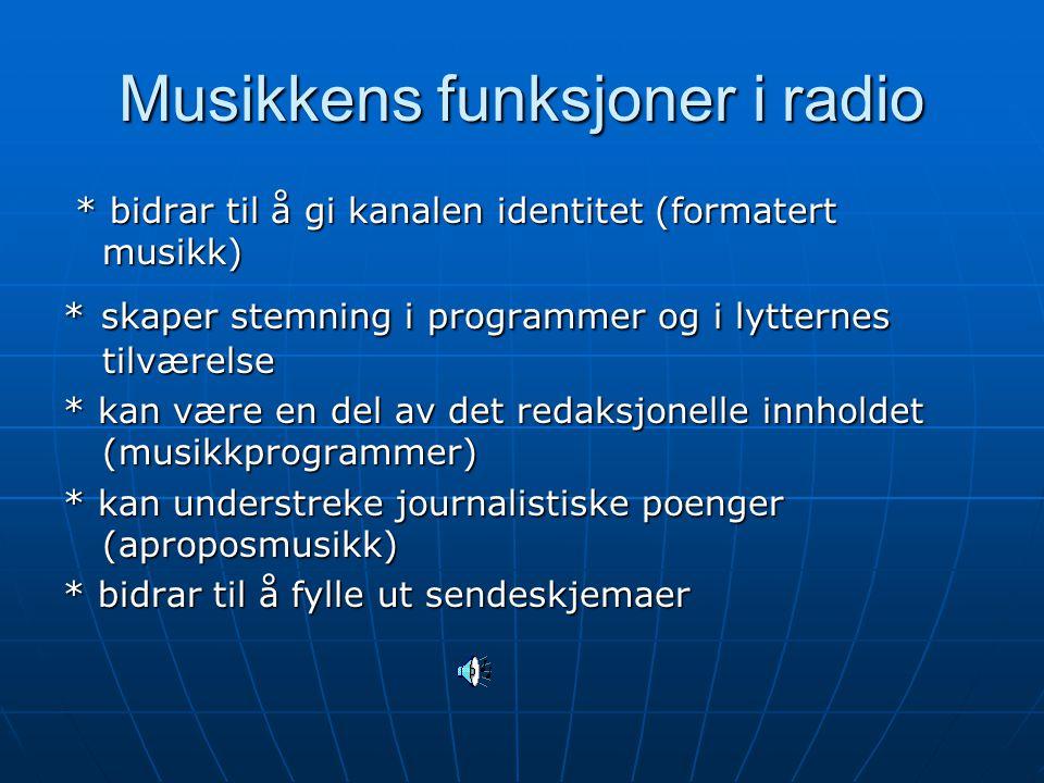 Eksempler på formater * tittelprogram: behandler ett og samme tema * ulike nyhetssendinger * magasin: kombinasjon av ulike verbale innslag (intervjuer, innrigninger, reportasjer, (intervjuer, innrigninger, reportasjer, debatter etc) og musikk debatter etc) og musikk I Norge betydelig satsing på magasinformatet i ulike varianter.