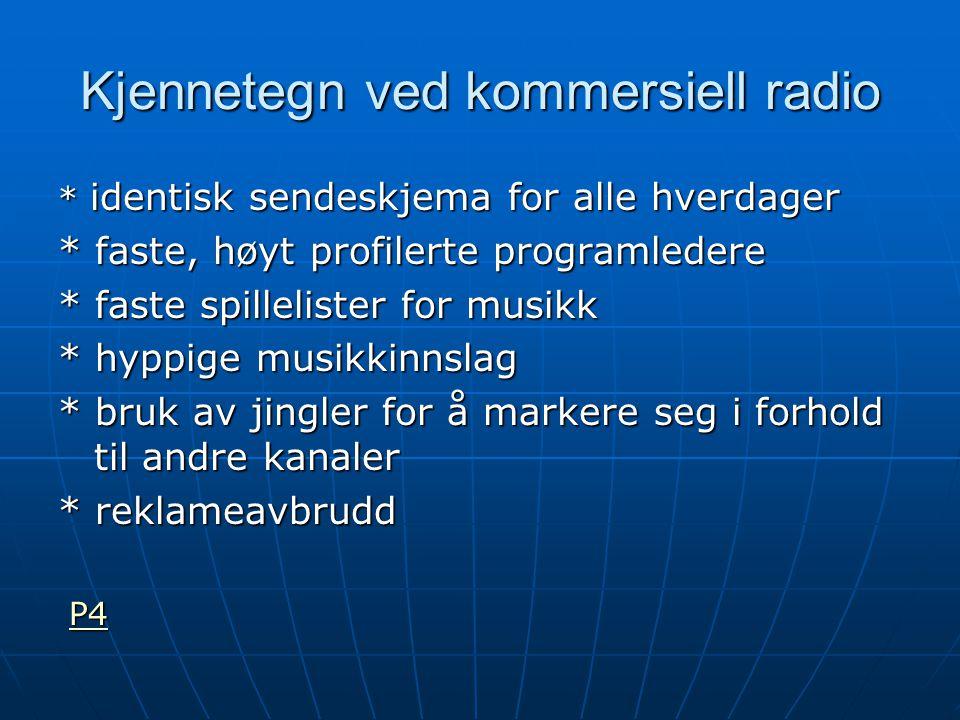 Musikkens funksjoner i radio * bidrar til å gi kanalen identitet (formatert musikk) * bidrar til å gi kanalen identitet (formatert musikk) * skaper stemning i programmer og i lytternes tilværelse * kan være en del av det redaksjonelle innholdet (musikkprogrammer) * kan understreke journalistiske poenger (aproposmusikk) * bidrar til å fylle ut sendeskjemaer