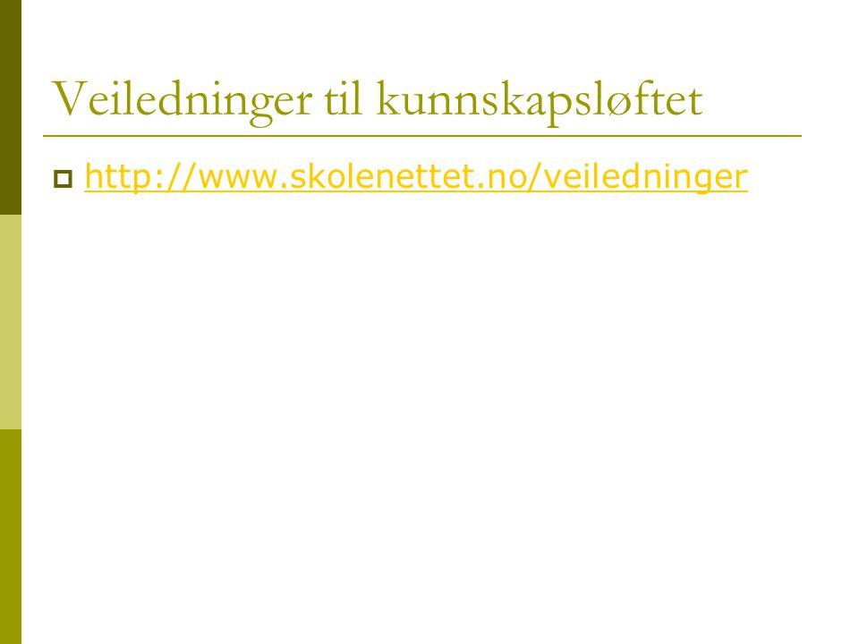 Veiledninger til kunnskapsløftet  http://www.skolenettet.no/veiledninger http://www.skolenettet.no/veiledninger