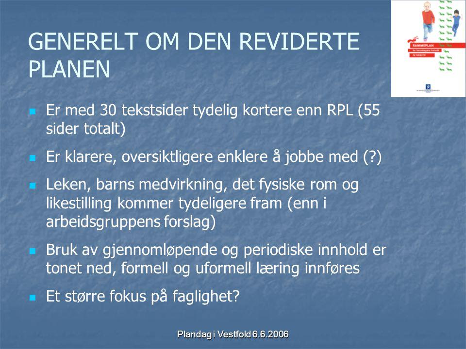 Plandag i Vestfold 6.6.2006 GENERELT OM DEN REVIDERTE PLANEN Er med 30 tekstsider tydelig kortere enn RPL (55 sider totalt) Er klarere, oversiktligere