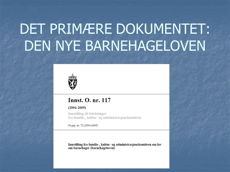 DET PRIMÆRE DOKUMENTET: DEN NYE BARNEHAGELOVEN