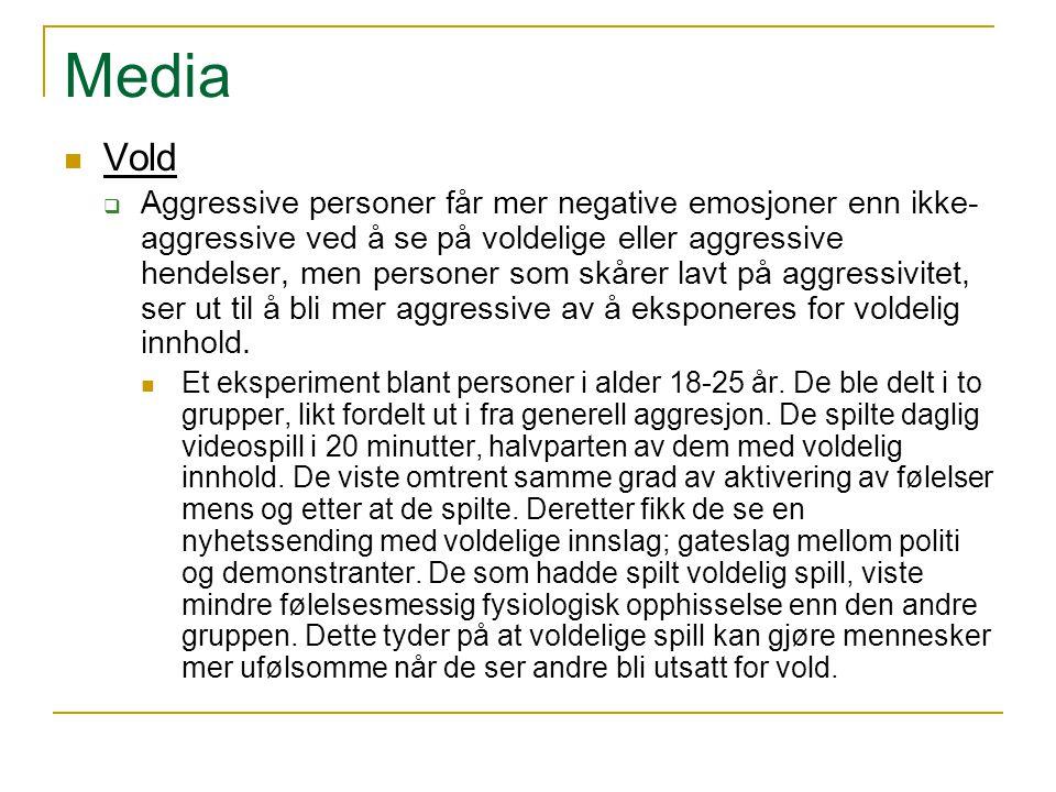 Media Vold  Aggressive personer får mer negative emosjoner enn ikke- aggressive ved å se på voldelige eller aggressive hendelser, men personer som sk
