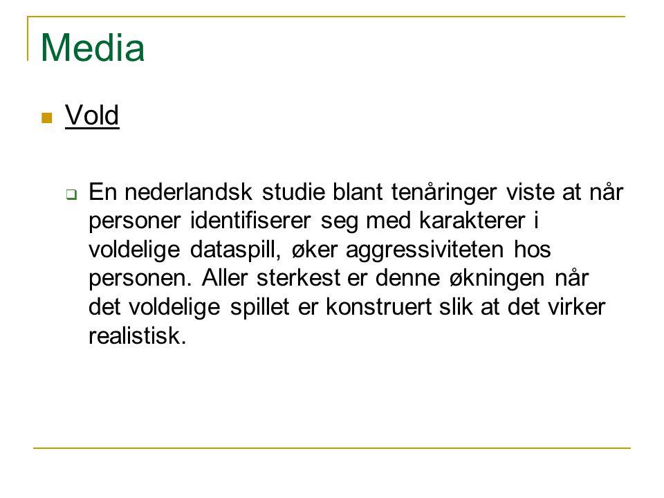 Media Vold  En nederlandsk studie blant tenåringer viste at når personer identifiserer seg med karakterer i voldelige dataspill, øker aggressiviteten