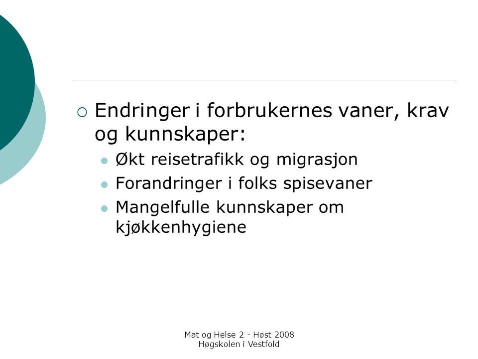 Mat og Helse 2 - Høst 2008 Høgskolen i Vestfold  Endringer i forbrukernes vaner, krav og kunnskaper: Økt reisetrafikk og migrasjon Forandringer i fol