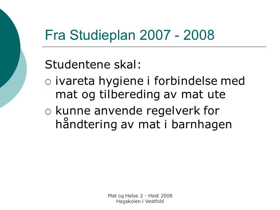 Mat og Helse 2 - Høst 2008 Høgskolen i Vestfold Hygiene og mat Handler om trygg mat knyttet til  Mikrobiologi  Personlig hygiene  Matvarehygiene  Kjøkkenhygiene