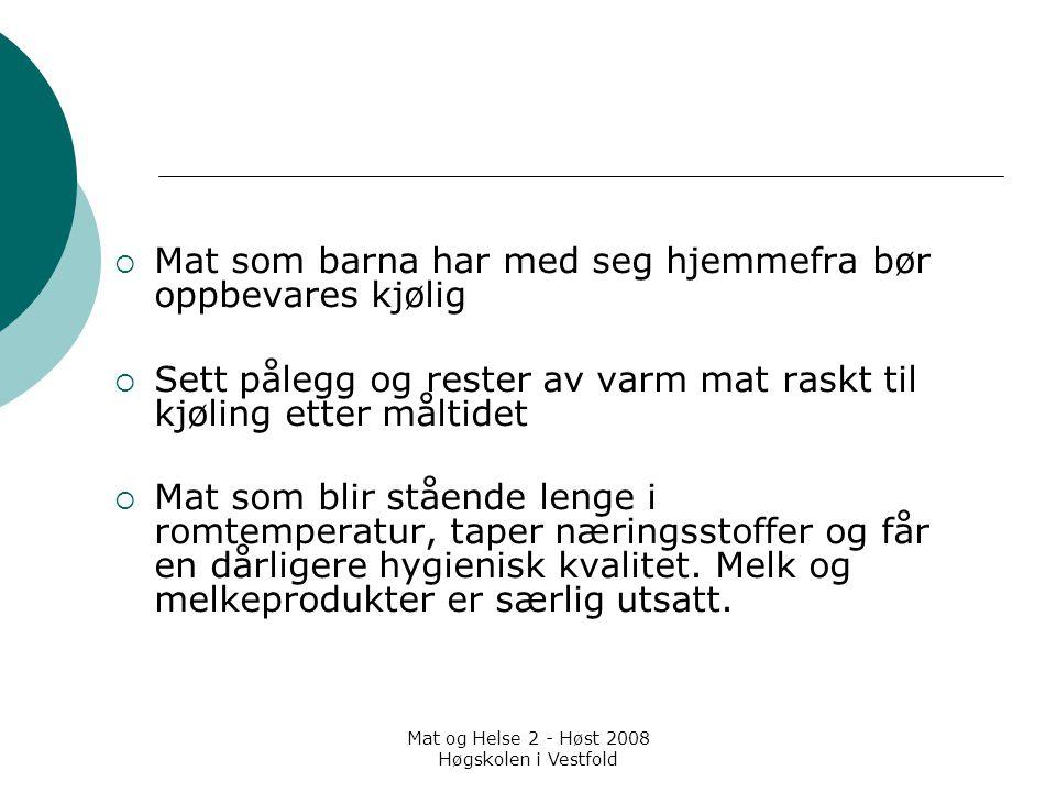 Mat og Helse 2 - Høst 2008 Høgskolen i Vestfold Personlig hygiene  Håndvask  Vaner  Helsetilstand  Gjør bevisste matvalg