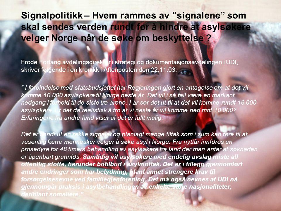 Signalpolitikk – Hvem rammes av signalene som skal sendes verden rundt for å hindre at asylsøkere velger Norge når de søke om beskyttelse .