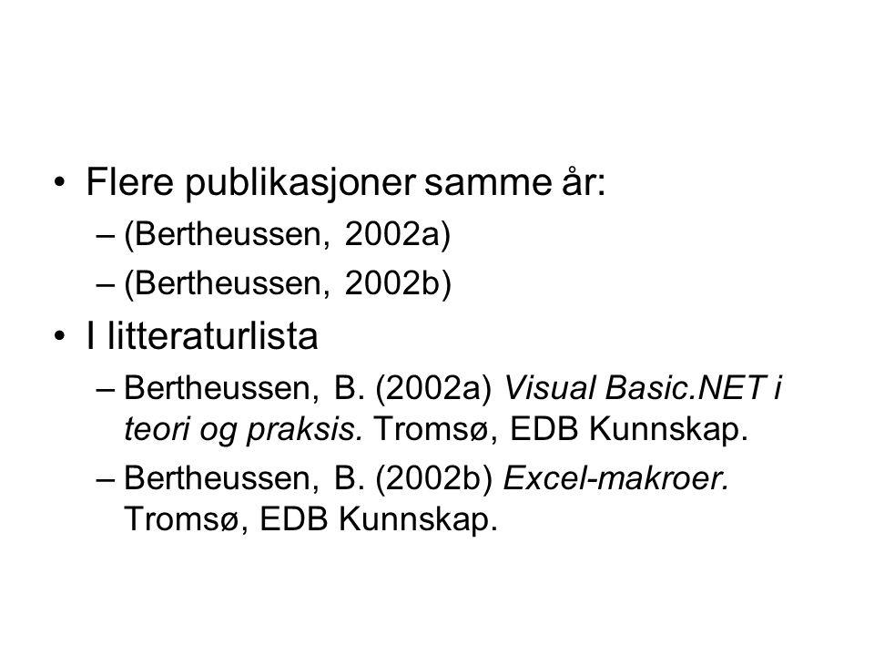 Flere publikasjoner samme år: –(Bertheussen, 2002a) –(Bertheussen, 2002b) I litteraturlista –Bertheussen, B.