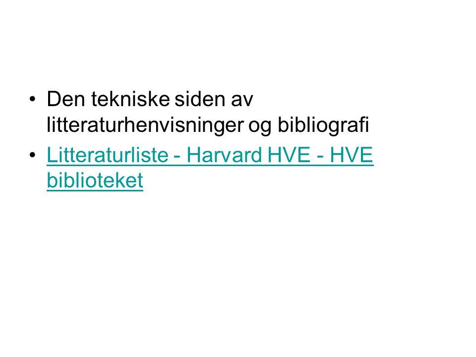 Den tekniske siden av litteraturhenvisninger og bibliografi Litteraturliste - Harvard HVE - HVE biblioteketLitteraturliste - Harvard HVE - HVE biblioteket