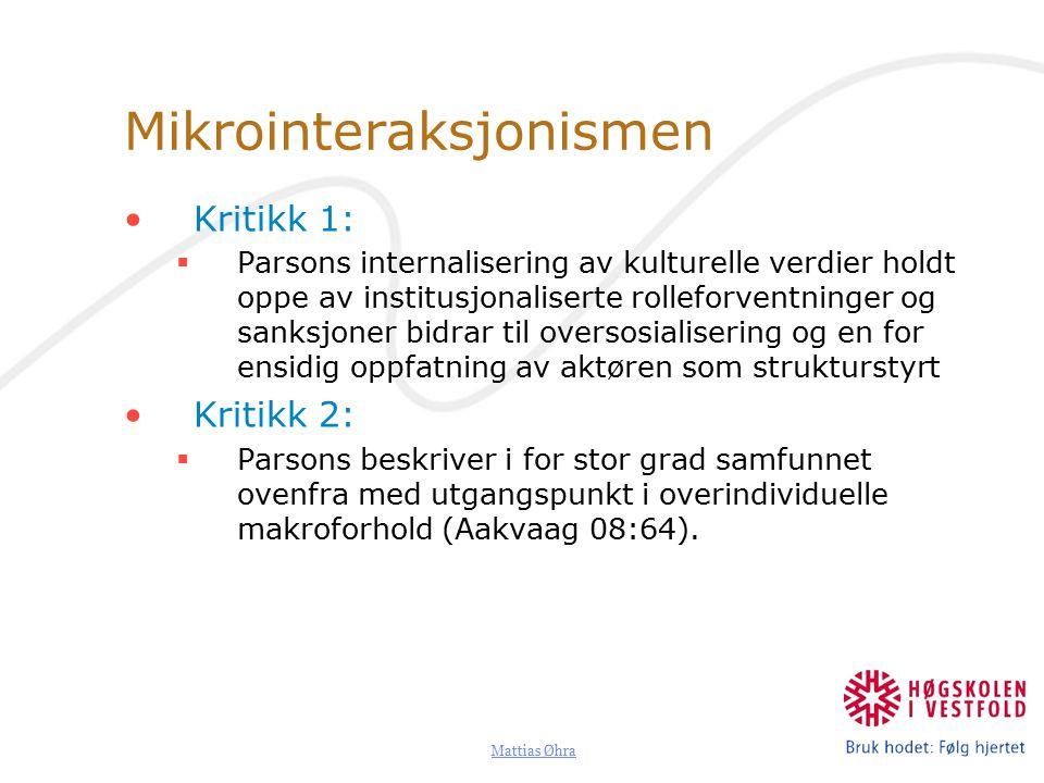 Mattias Øhra Mikrointeraksjonismen To kjennetegn på MI: 1.Aktøren står i fokus.