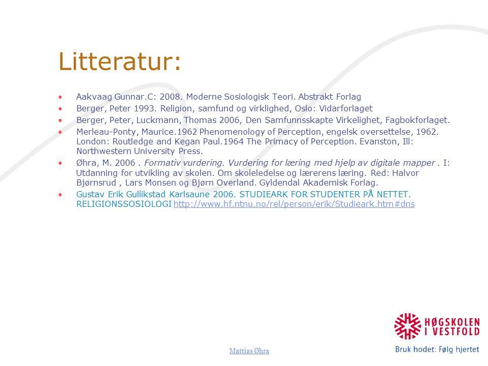 Mattias Øhra Litteratur: Aakvaag Gunnar.C: 2008.Moderne Sosiologisk Teori.