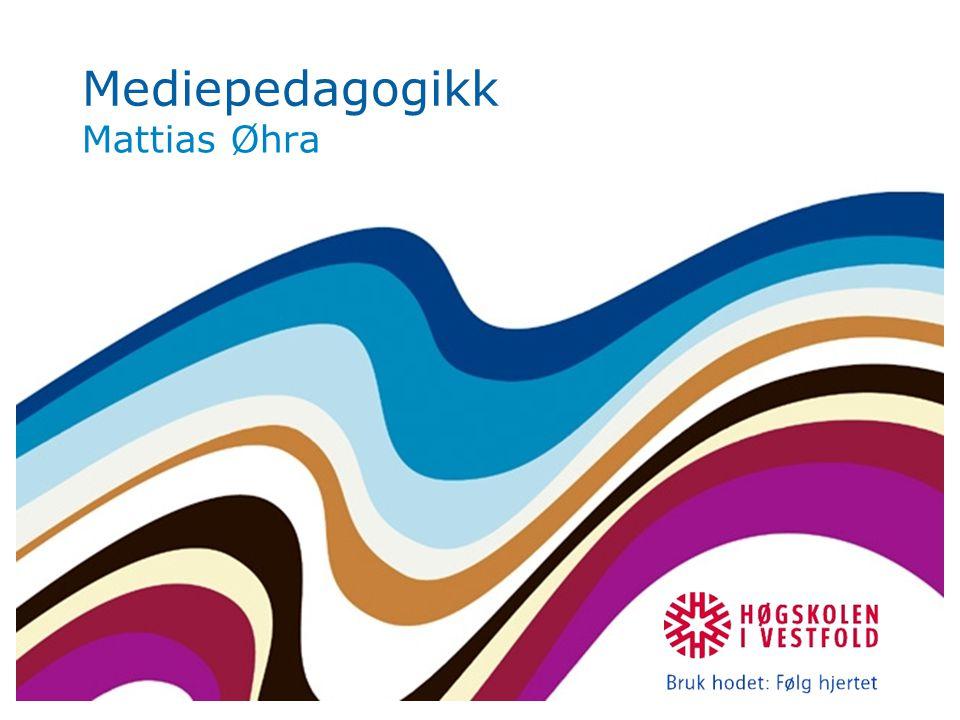 Mediepedagogikk Mattias Øhra