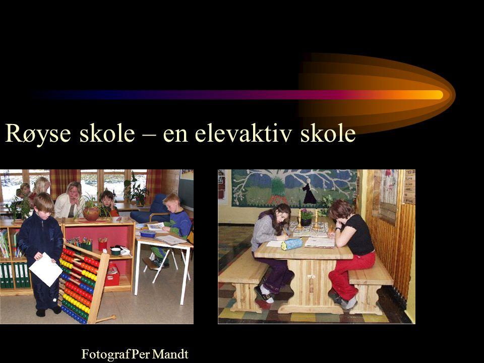 Røyse skole – en elevaktiv skole Fotograf Per Mandt