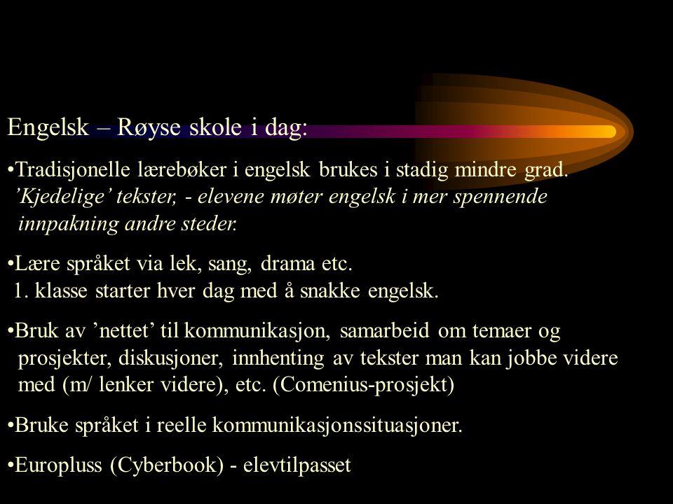 Engelsk – Røyse skole i dag: Tradisjonelle lærebøker i engelsk brukes i stadig mindre grad. 'Kjedelige' tekster, - elevene møter engelsk i mer spennen