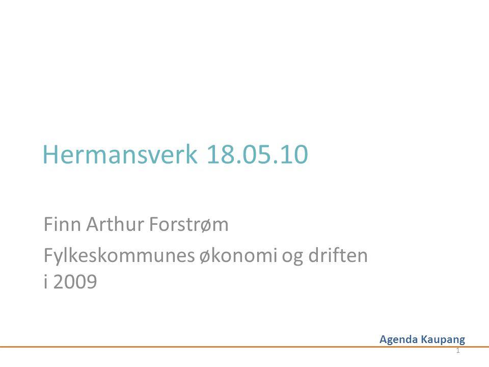 Agenda Kaupang Hermansverk 18.05.10 Finn Arthur Forstrøm Fylkeskommunes økonomi og driften i 2009 1