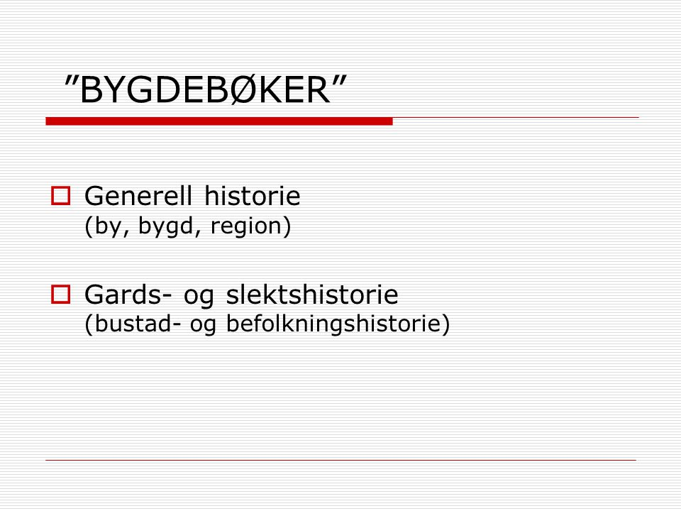 BYGDEBØKER  Generell historie (by, bygd, region)  Gards- og slektshistorie (bustad- og befolkningshistorie)