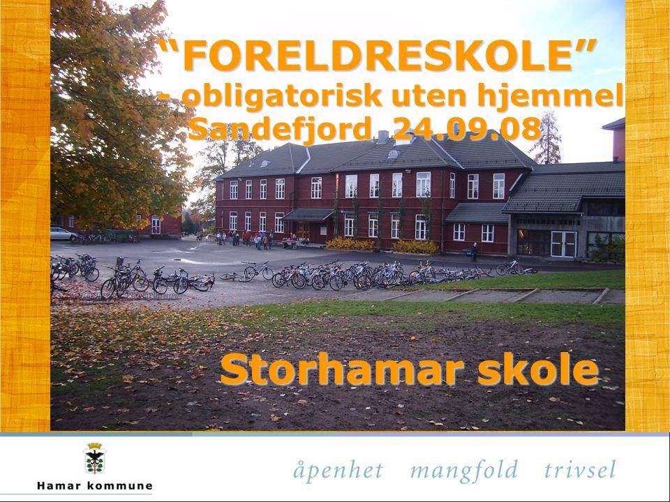 FORELDRESKOLE - obligatorisk uten hjemmel Sandefjord 24.09.08 Storhamar skole