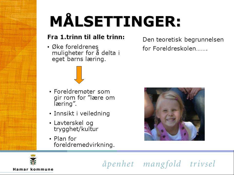 MÅLSETTINGER: Den teoretisk begrunnelsen for Foreldreskolen…….