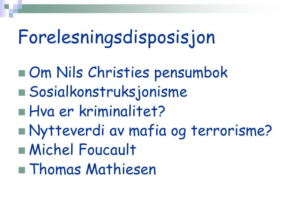 Forelesningsdisposisjon Om Nils Christies pensumbok Sosialkonstruksjonisme Hva er kriminalitet.