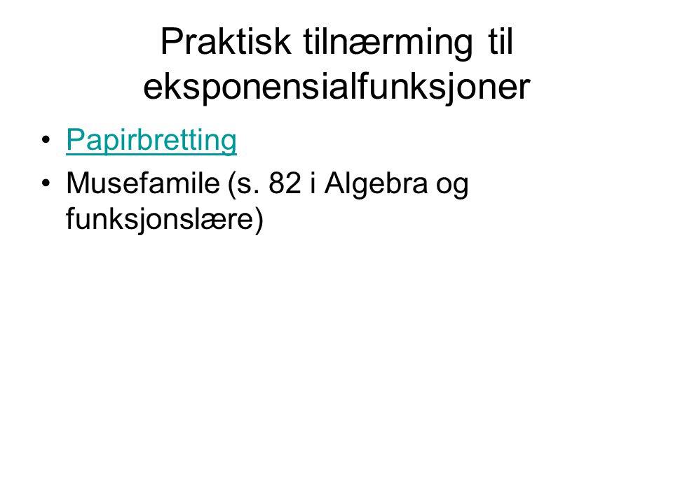 Praktisk tilnærming til eksponensialfunksjoner Papirbretting Musefamile (s. 82 i Algebra og funksjonslære)