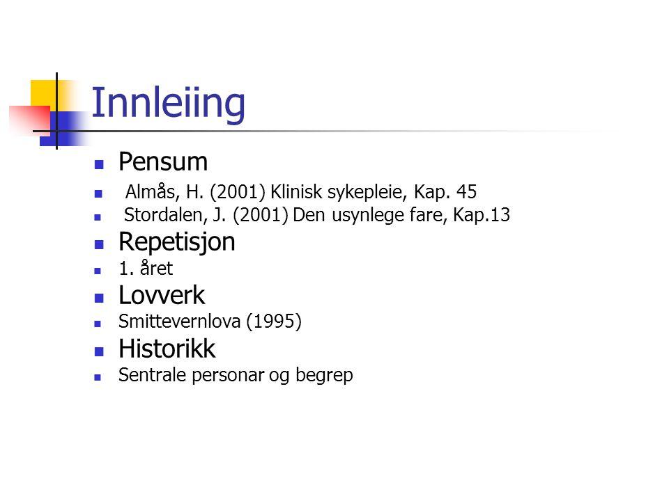 Innleiing Pensum Almås, H. (2001) Klinisk sykepleie, Kap.