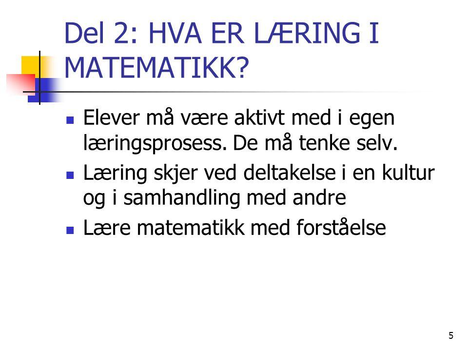5 Del 2: HVA ER LÆRING I MATEMATIKK.Elever må være aktivt med i egen læringsprosess.