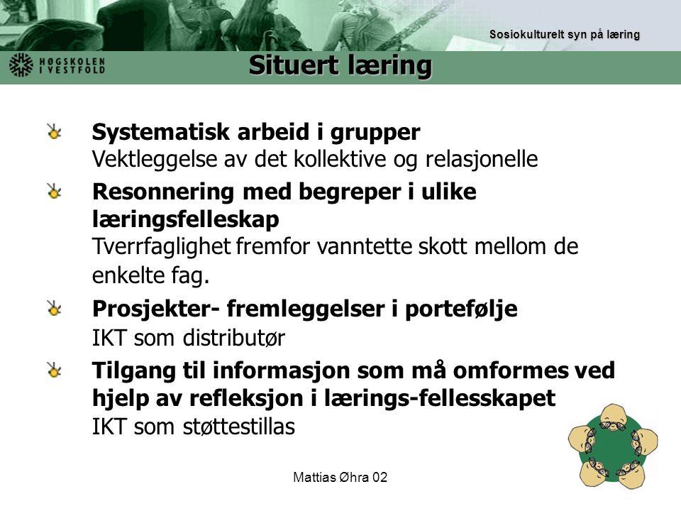 Mattias Øhra 02 Systematisk arbeid i grupper Vektleggelse av det kollektive og relasjonelle Resonnering med begreper i ulike læringsfelleskap Tverrfag