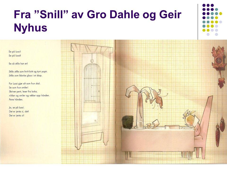 """12 Fra """"Snill"""" av Gro Dahle og Geir Nyhus"""