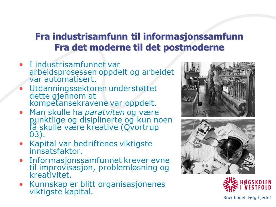 I industrisamfunnet var arbeidsprosessen oppdelt og arbeidet var automatisert. Utdanningssektoren understøttet dette gjennom at kompetansekravene var
