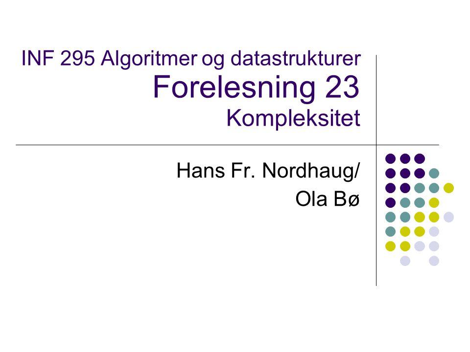 Kompleksitet Problemer kan være mer eller mindre vanskelige å løse - eksempler fra graf-algoritmer Eulers sykel Besøker hver kant nøyaktig en gang Kan løses i lineær tid Hamiltons sykel Besøker hver node i en urettet graf nøyaktig en gang, men retur til startnoden.