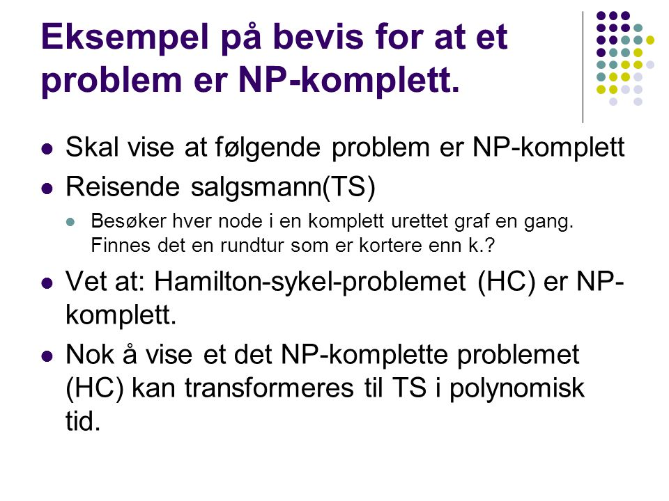 Eksempel på bevis for at et problem er NP-komplett.