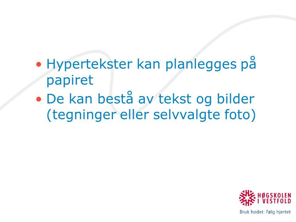 Hypertekster kan planlegges på papiret De kan bestå av tekst og bilder (tegninger eller selvvalgte foto)
