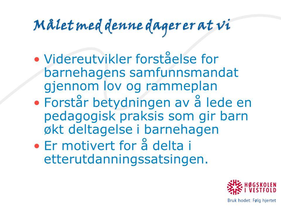 Kl.0900Åpning Kl. 0910Barnehagens oppdrag med utgangspunkt i ny lov og revidert rammeplan Kl.