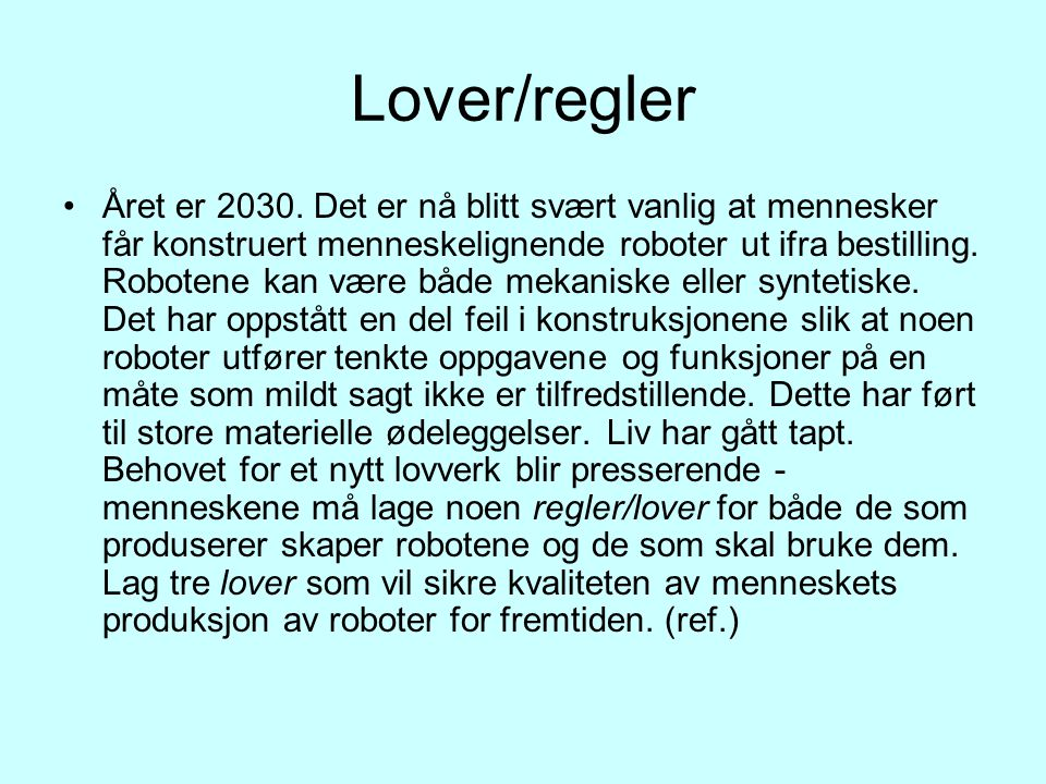 Lover/regler Året er 2030.