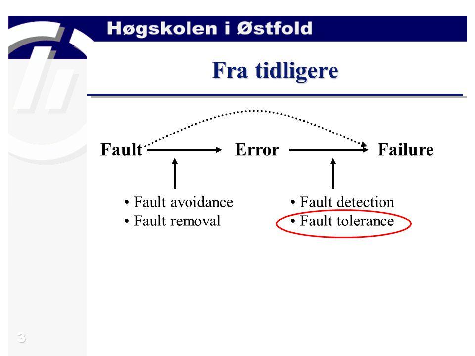 14 Typer av redundans HW-redundans –Bruk av ekstra HW for deteksjon og toleranse av feil, f.eks.