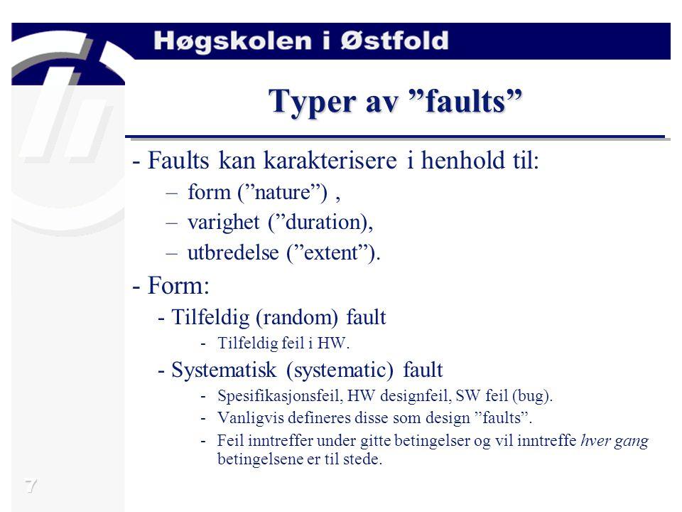 7 Typer av faults - Faults kan karakterisere i henhold til: –form ( nature ), –varighet ( duration), –utbredelse ( extent ).