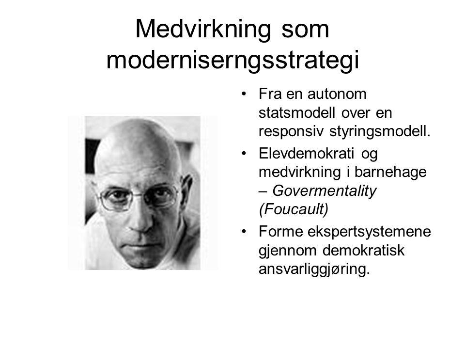 Medvirkning som moderniserngsstrategi Fra en autonom statsmodell over en responsiv styringsmodell. Elevdemokrati og medvirkning i barnehage – Govermen