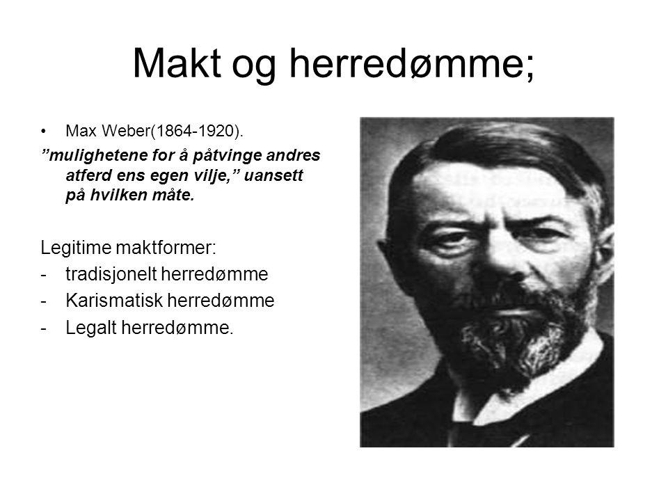 Makt og herredømme; Max Weber(1864-1920).
