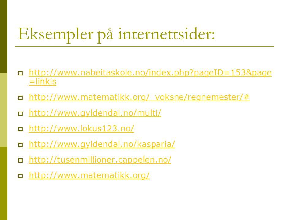 Eksempler på internettsider:  http://www.nabeitaskole.no/index.php?pageID=153&page =linkis http://www.nabeitaskole.no/index.php?pageID=153&page =link
