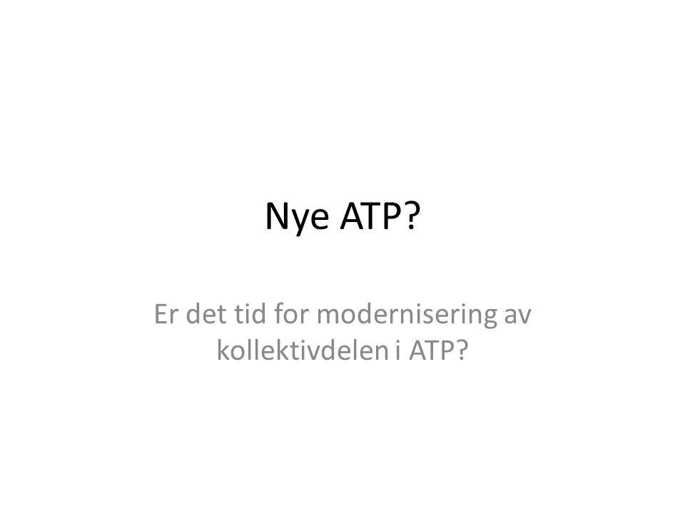 Nye ATP? Er det tid for modernisering av kollektivdelen i ATP?