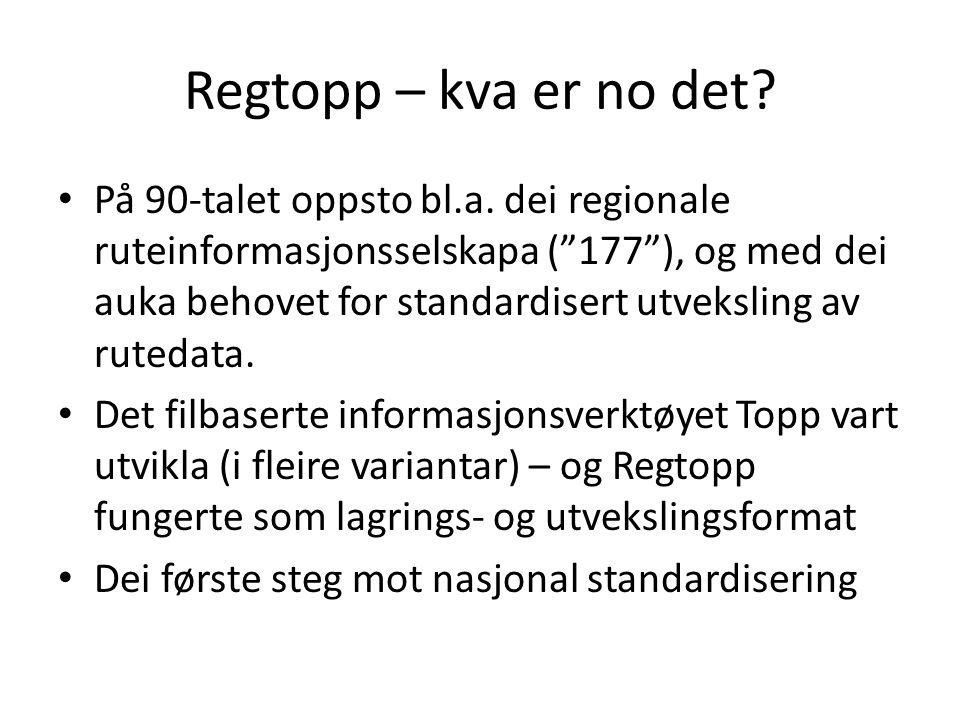 """Regtopp – kva er no det? På 90-talet oppsto bl.a. dei regionale ruteinformasjonsselskapa (""""177""""), og med dei auka behovet for standardisert utveksling"""